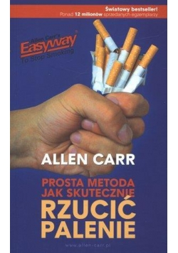 Prosta metoda jak skut. rzucić palenie wyd. 2010