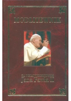 Modlitewnik za wstawiennictwem Jana Pawła II