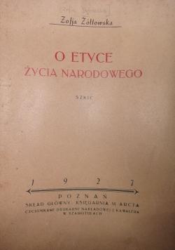 O Etyce życia Narodowego,1927r.