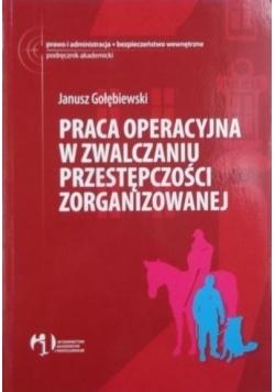Praca operacyjna w zwalczaniu przestępczości zorganizowanej