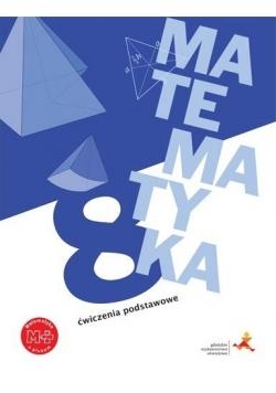 Matematyka SP 8 Z plusem Ćwiczenia podstawowe GWO