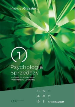 Psychologia Sprzedaży droga do sprawczości niezależności i pieniędzy