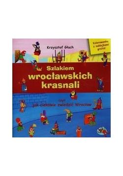 Szlakiem wrocławskich krasnali czyli jak ciekawie zwiedzić Wrocław + kolorowanka