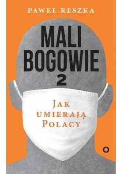 Mali bogowie 2. Jak umierają Polacy