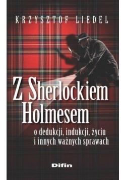 Z Sherlockiem Holmesem o dedukcji, indukcji, życiu