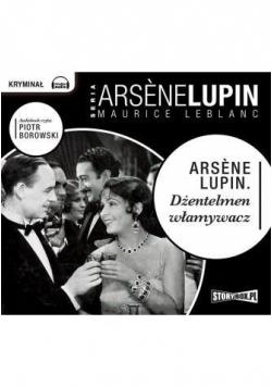 Arsene Lupin. Dżentelmen włamywacz audiobook