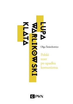 Polski teatr po upadku komunizmu