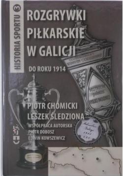 Rozgrywki piłkarskie w Galicjii do roku 1914