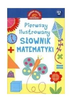 Pierwszy ilustr. słownik matematyki dla dzieci TW