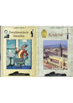 A to Polska właśnie, dwa tomy. Kraków / Dwudziestolecie literackie