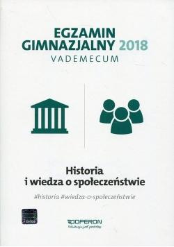 Egzamin gimnazjalny 2018 Historia i wiedza o społeczeństwie Vademecum