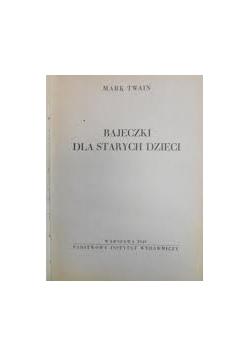 Bajeczki dla starych dzieci, 1949 r.