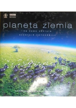 Planeta Ziemia na nowo odkryta