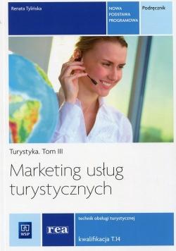 Marketing usług turystycznych Turystyka Tom 3 Podręcznik Kwalifikacja T.14