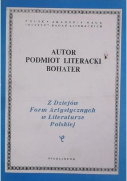 Autor podmiot literacki bohater