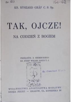 Tak, Ojcze!, 1938 r.