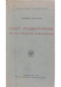 Czasy Zygmuntowskie na tle prądów odrodzenia, 1922 r.