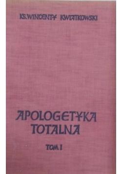 Apologetyka totalna, T. I