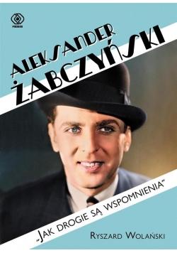 """Aleksander Żabczyński. """"Jak drogie są wspomnienia"""""""