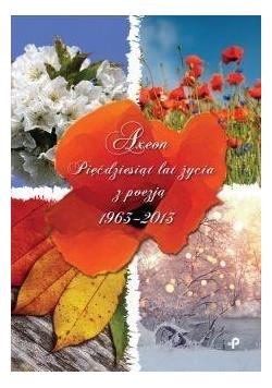 Pięćdziesiąt lat życia z poezją 1963-2013