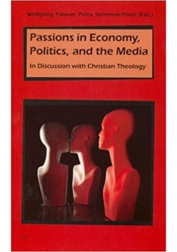 Passions in Economy, Politics, and the Media
