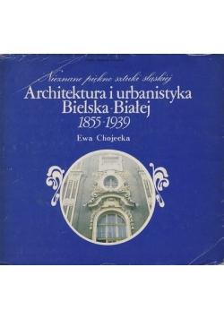 Architektura i urbanistyka Bielska- Białej 1855-1939