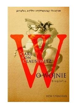 Carl von Clausewitz O wojnie