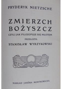 Zmierzch bożyszcz czyli jak filozofuje się młotem, reprint z 1905 r.