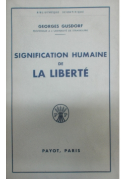 Signification humaine de la liberte