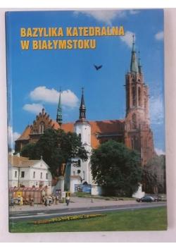 Bazylika katedralna w Białymstoku