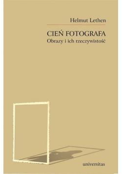 Cień fotografa. Obrazy i ich rzeczywistość