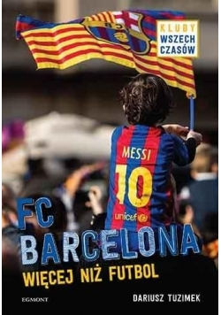 FC Barcelona. Więcej niż futbol
