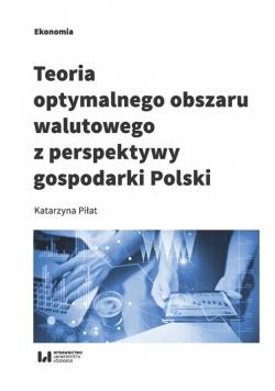 Teoria optymalnego obszaru walutowego z perspektywy gospodarki Polski
