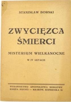 Zwycięzca śmierci: misterium wielkanocne w IV aktach, 1948 r.