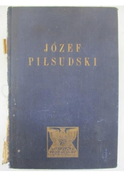 Józef Piłsudski Twórca Niepodległego Państwa Polskiego, 1933 r.
