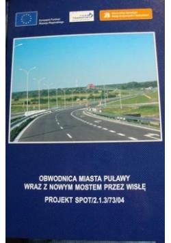 Obwodnica miasta Puławy wraz z nowym mostem przez Wisłę