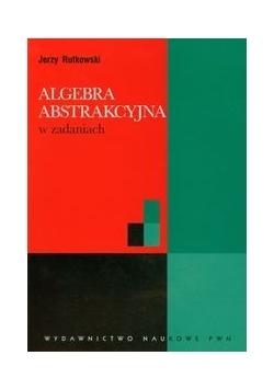Algebra abstrakcyjna w zadaniach
