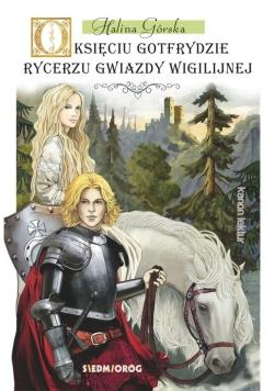 O księciu Gotfrydzie rycerzu gwiazdy wigilijnej