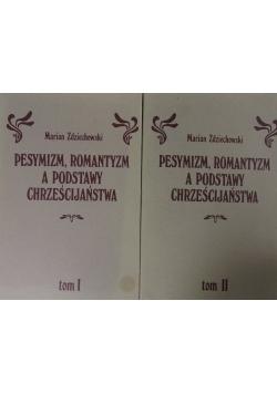 Pesymizm. romantyzm a podstawy chrześcijaństwa, t. I-II
