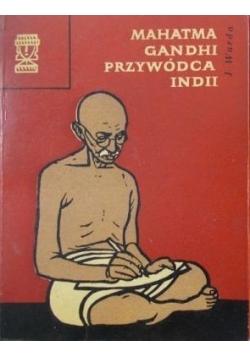 Mahatma Gandhi przywódca Indii