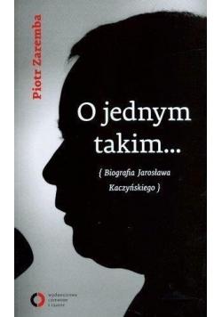 O jednym takim... Biografia Jarosława Kaczyńskiego