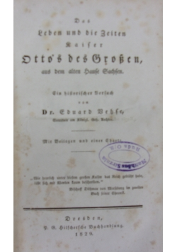 Das Leben und die Zeiten kaiser Otto's des Großen, 1829