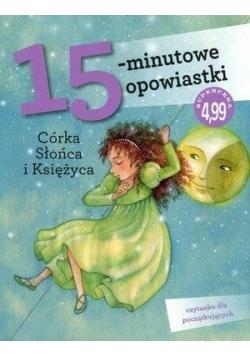 15-minutowe opowiastki: Córka Słońca i Księżyca