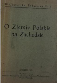 O Ziemie Polskiej na Zachodzie, 1945r.