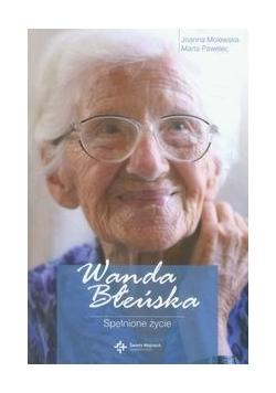 Wanda Błeńska Spełnione życie + autograf