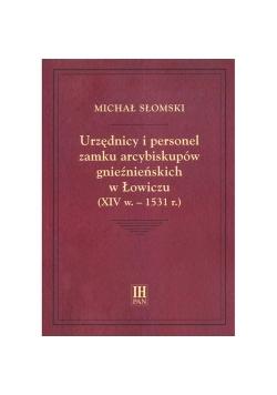 Urzędnicy i personel zamku arcybiskupów gnieźnieńskich w Łowiczu (XIV w.-1531 r.)