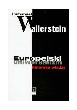 Europejski uniwersalizm. Retoryka władzy