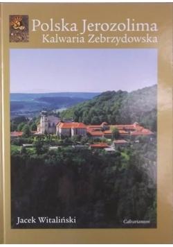 Polska Jerozolima. Kalwaria Zebrzydowska
