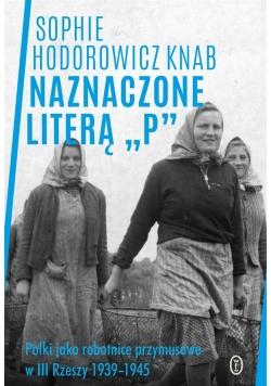 Naznaczone literą P. Polki jako robotnice przymu