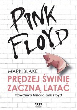 Pink Floyd. Prędzej świnie zaczną latać. Prawdziwa
